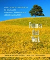Futures That Work: Using Search Conferences to Revitalize Companies, Communities and Organizations артикул 9285b.