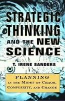 Strategic Thinking and the New Science: Planning in the Midst of Chaos, Complexity, and Change артикул 9293b.