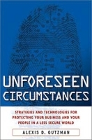 Unforeseen Circumstances : Strategies and Technologies for Protecting Your Business and Your People in a Less Secure World артикул 9296b.
