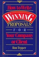 How to Write Winning Proposals for Your Company or Client артикул 9302b.