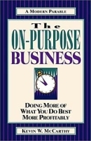 The On-Purpose Business: Doing More of What You Do Best More Profitably артикул 9305b.