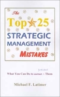 The Top 25 Strategic Management Mistakes: What You Can Do to Prevent Them артикул 9306b.