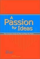 A Passion for Ideas: How Innovators Create the New and Shape Our World артикул 9313b.