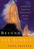 Beyond the Summit: Setting and Surpassing Extraordinary Business Goals артикул 9317b.