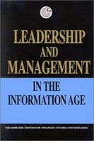 Leadership and Management in the Information Age (Emirates Center for Strategic Studies and Research) артикул 9332b.
