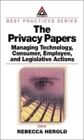 The Privacy Papers: Managing Technology, Consumer, Employee and Legislative Actions артикул 9338b.