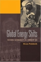 Global Energy Shifts : Fostering Sustainability in a Turbulent Age артикул 9365b.