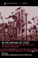 In the Nature of Cities: Urban Political Ecology and the Politics of Urban Metabolism (Questioning Cities) артикул 9394b.