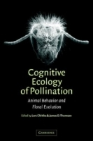 Cognitive Ecology of Pollination : Animal Behaviour and Floral Evolution артикул 9403b.