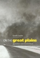On The Great Plains: Agriculture And Environment (The Environmental History Series) артикул 9406b.