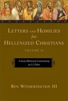 Letters and Homilies for Hellenized Christians: A Socio-Rhetorical Commentary on 1-2 Peter артикул 9463b.